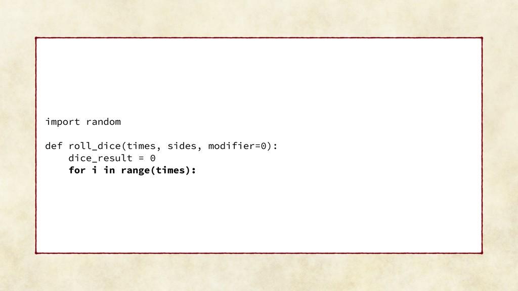 import random def roll_dice(times, sides, modif...