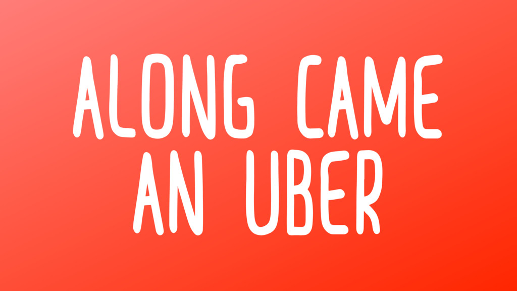 Along Came an Uber