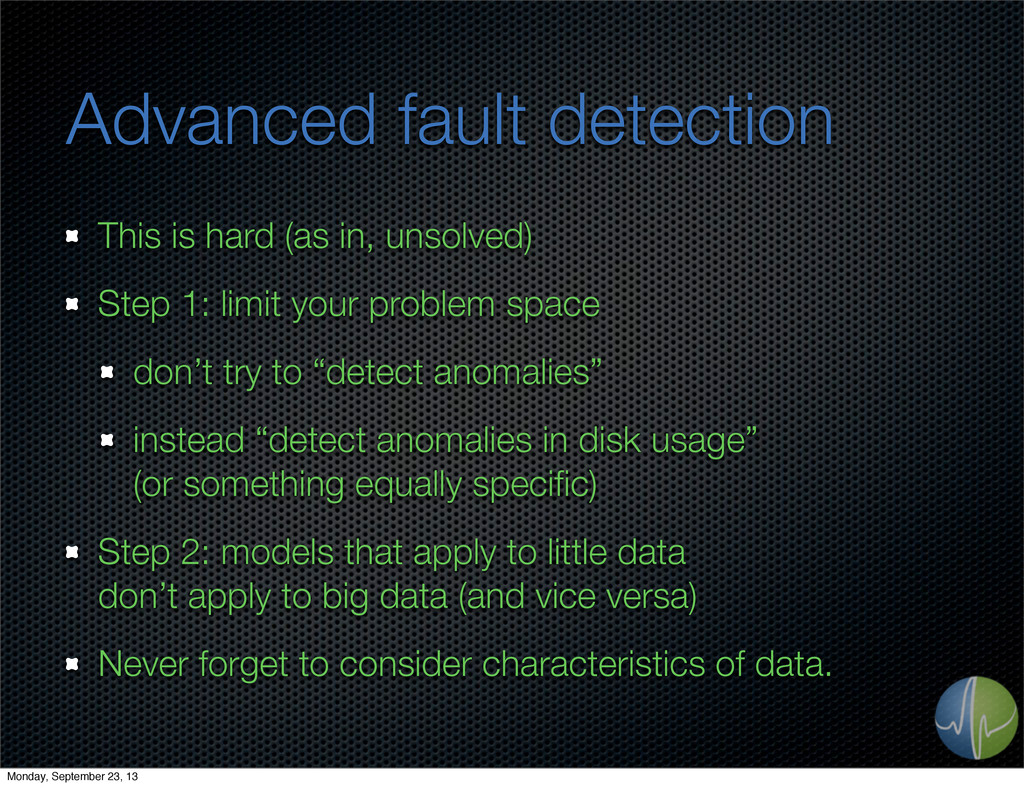 Advanced fault detection This is hard (as in, u...
