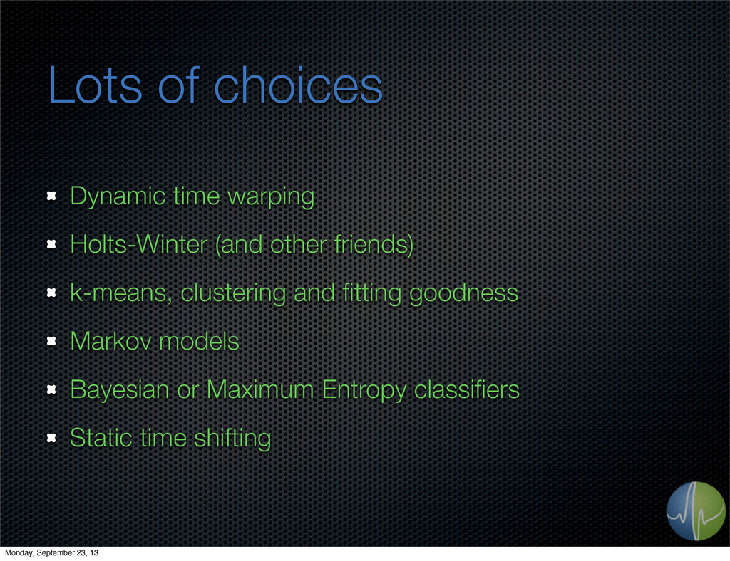 Lots of choices Dynamic time warping Holts-Wint...