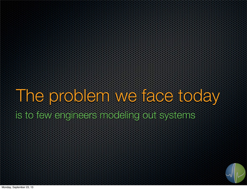 The problem we face today is to few engineers m...