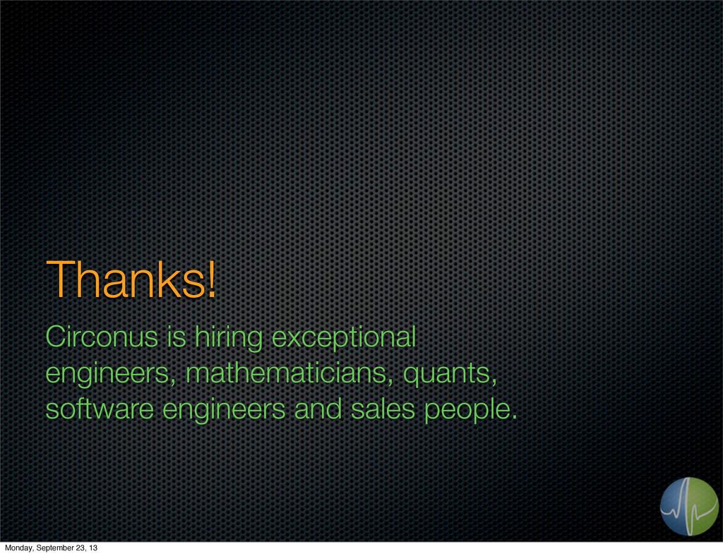 Thanks! Circonus is hiring exceptional engineer...