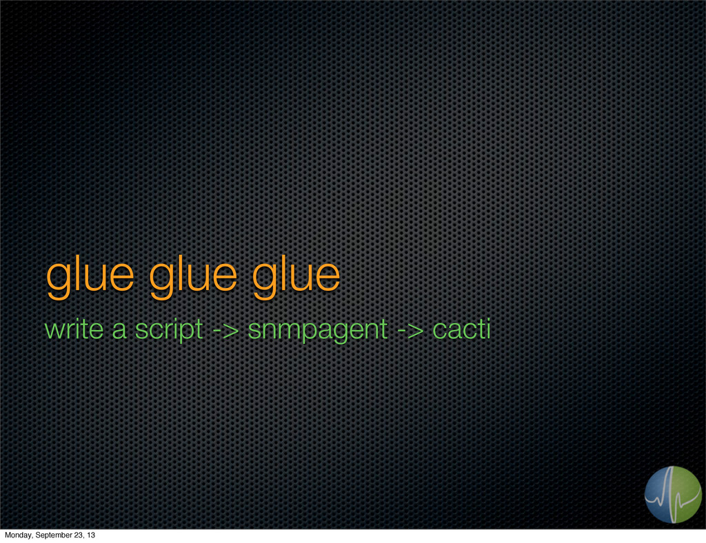 glue glue glue write a script -> snmpagent -> c...