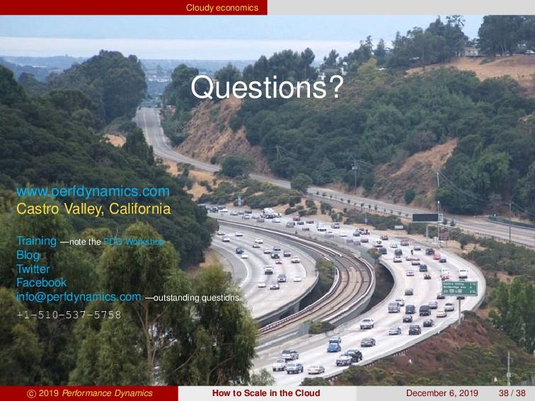 Cloudy economics Questions? www.perfdynamics.co...