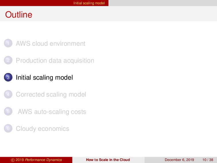 Initial scaling model Outline 1 AWS cloud envir...