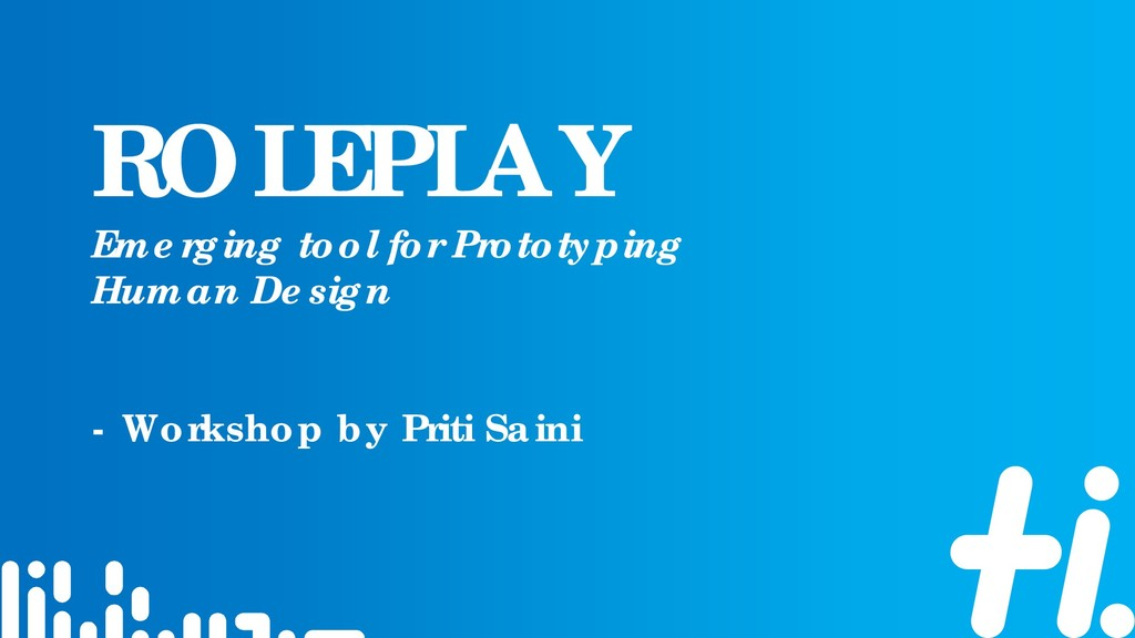 ROLEPLAY Emerging tool for Prototyping Human De...