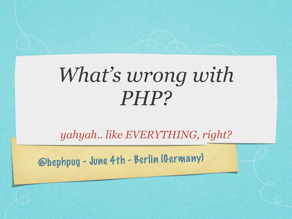 @bephpug - June 4th - Berlin (Germany) What's w...