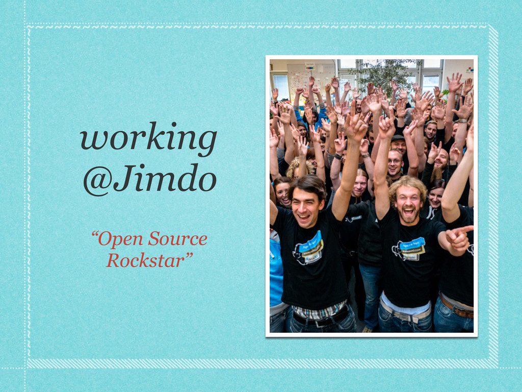 "working @Jimdo ""Open Source Rockstar"""