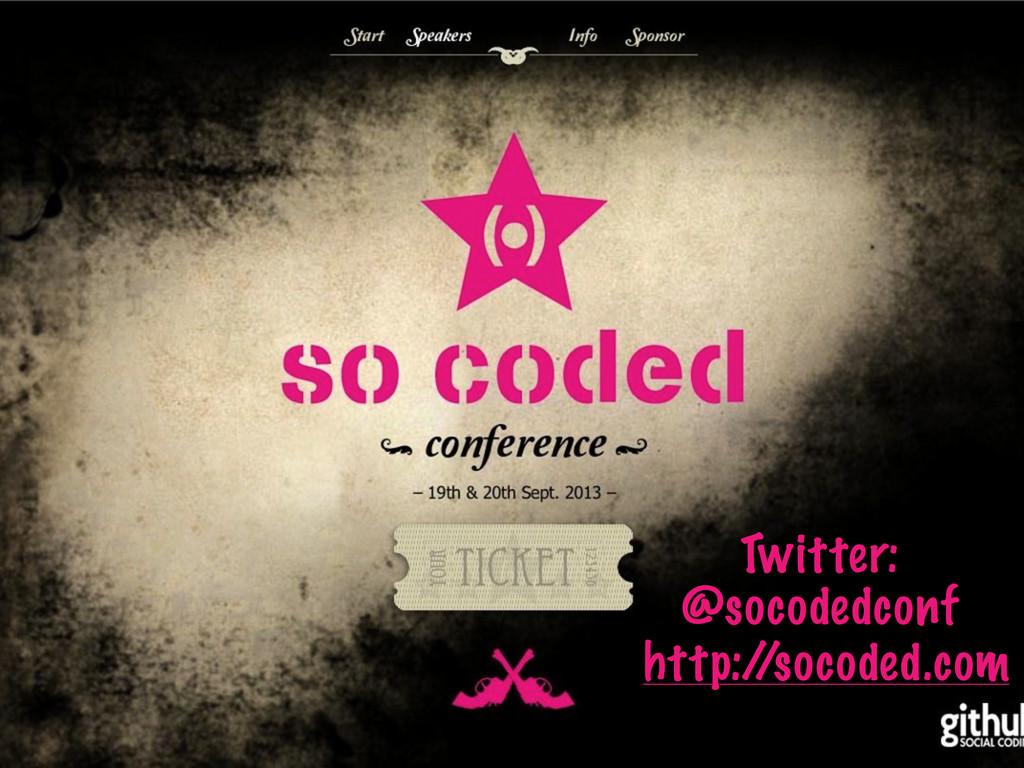Twitter: @socodedconf http:/ /socoded.com