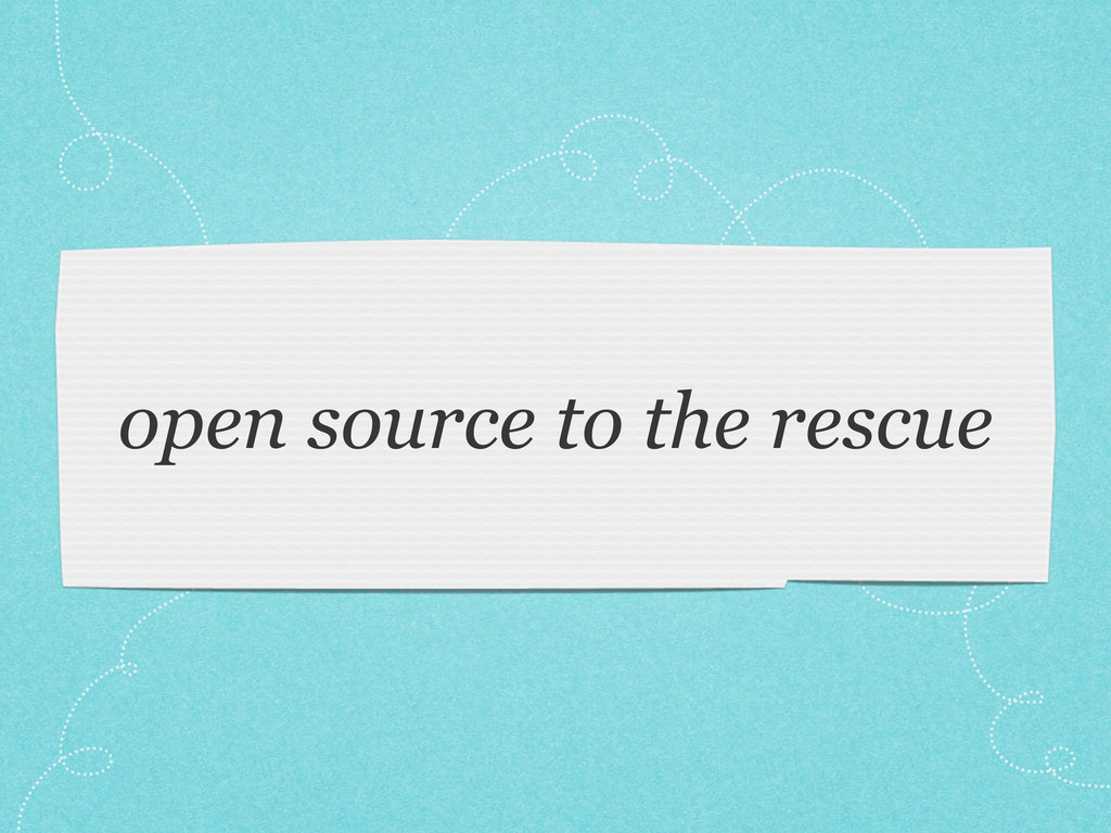 open source to the rescue