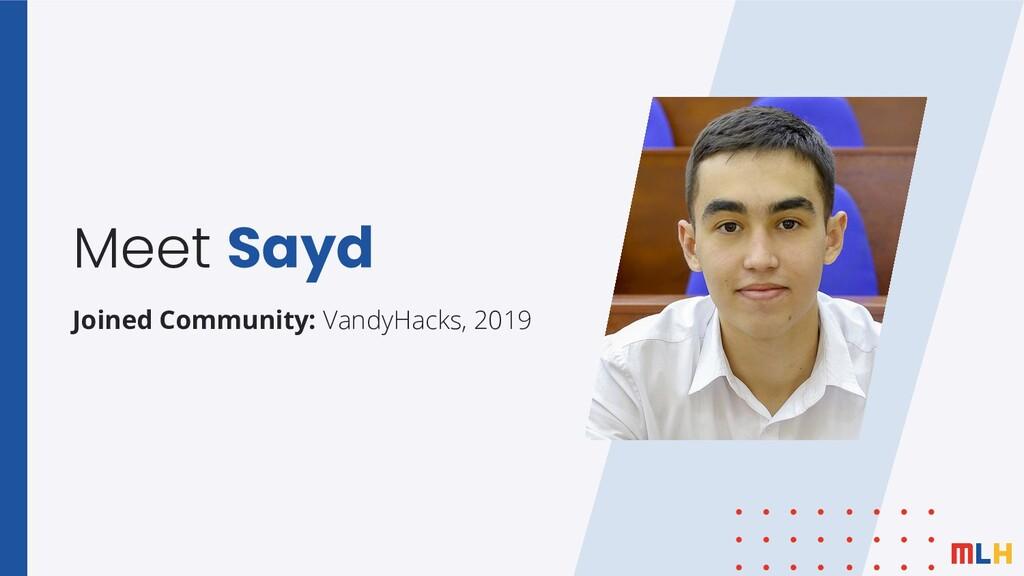 Meet Sayd Joined Community: VandyHacks, 2019