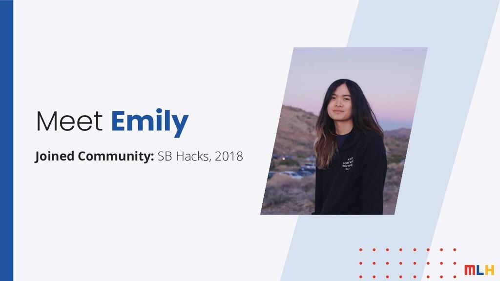 Meet Emily Joined Community: SB Hacks, 2018