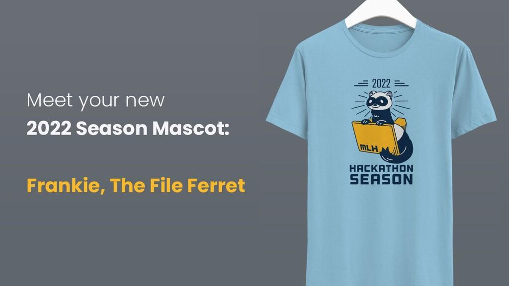 Meet your new 2022 Season Mascot: Frankie, The ...