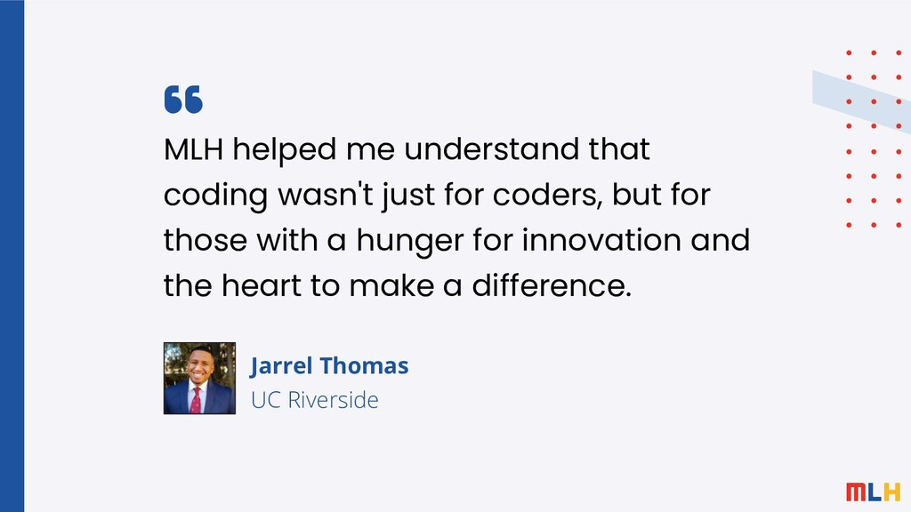 MLH helped me understand that coding wasn't jus...