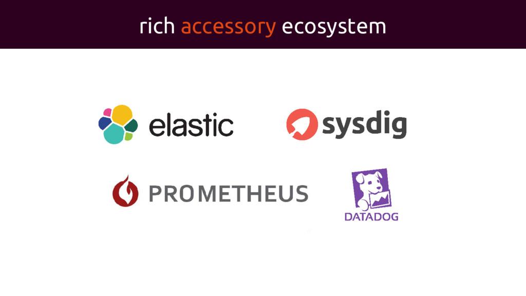rich accessory ecosystem