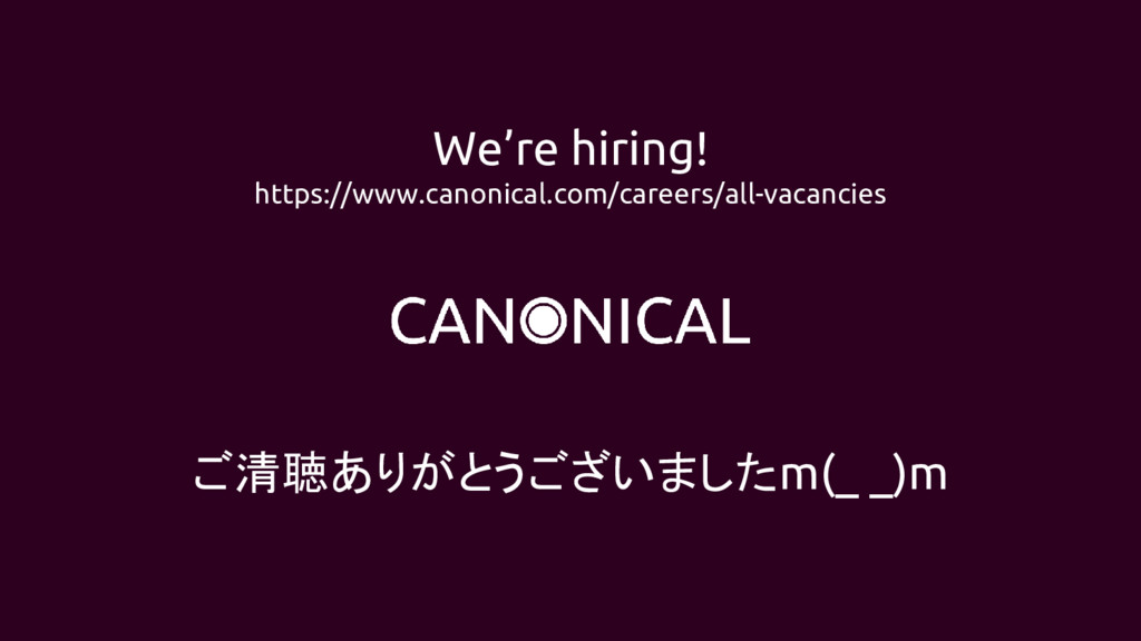 We're hiring! https://www.canonical.com/careers...