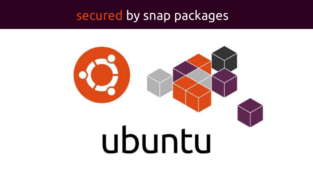 secured by snap packages
