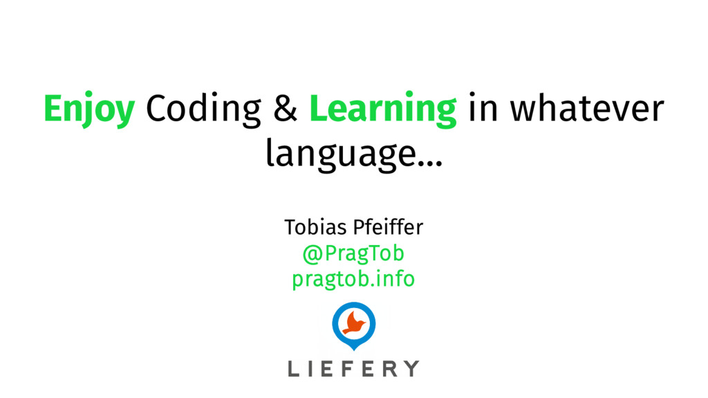 Enjoy Coding & Learning in whatever language......