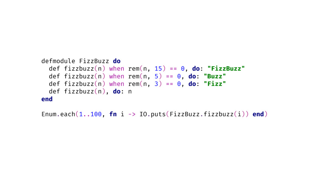 defmodule FizzBuzz do def fizzbuzz(n) when rem(...