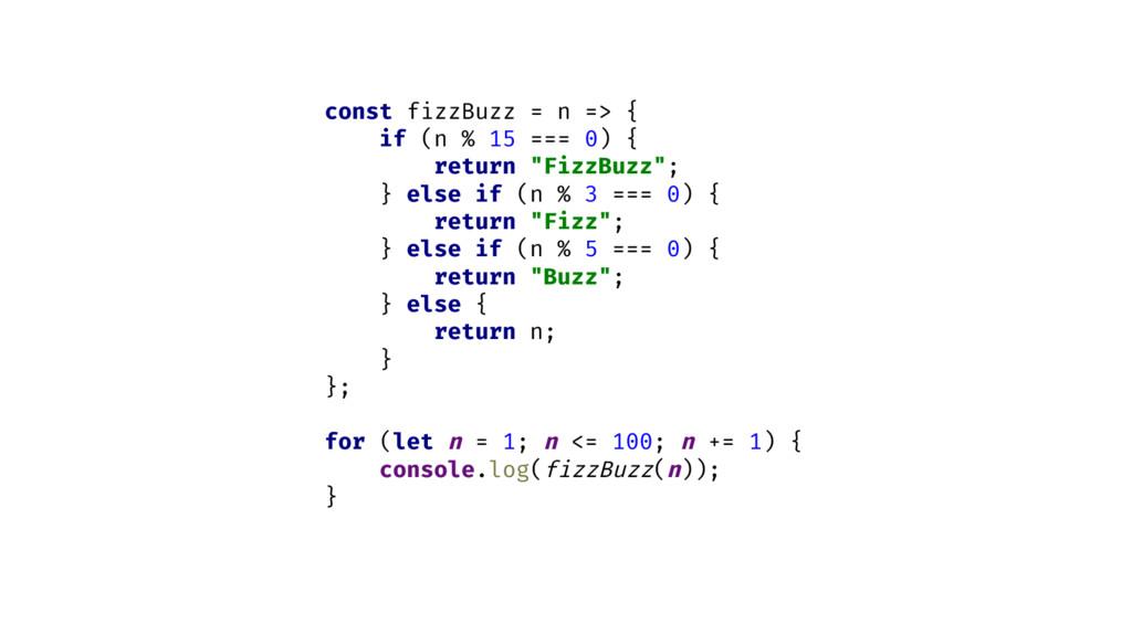 const fizzBuzz = n => { if (n % 15 === 0) { ret...