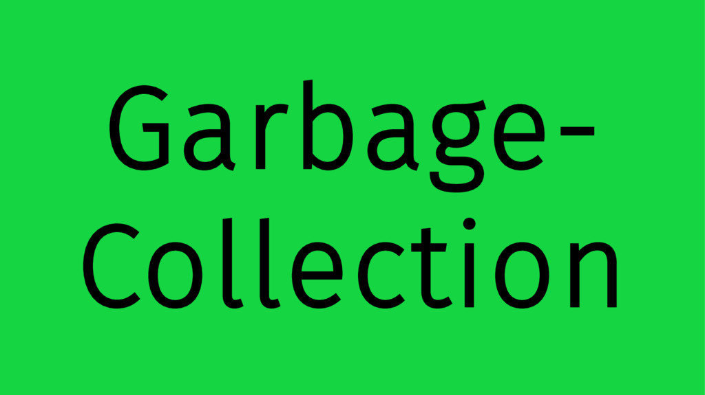 Garbage- Collection