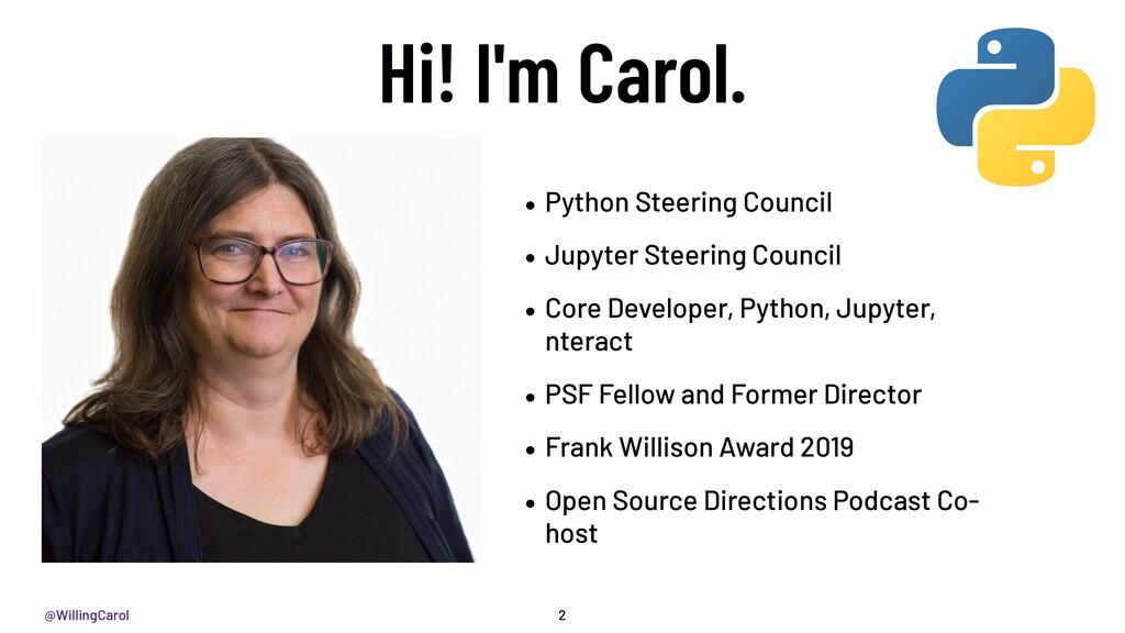 @WillingCarol Hi! I'm Carol. • Python Steering ...