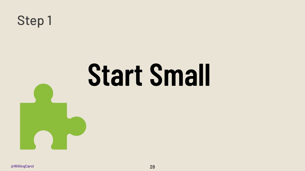 @WillingCarol Start Small 28 Step 1