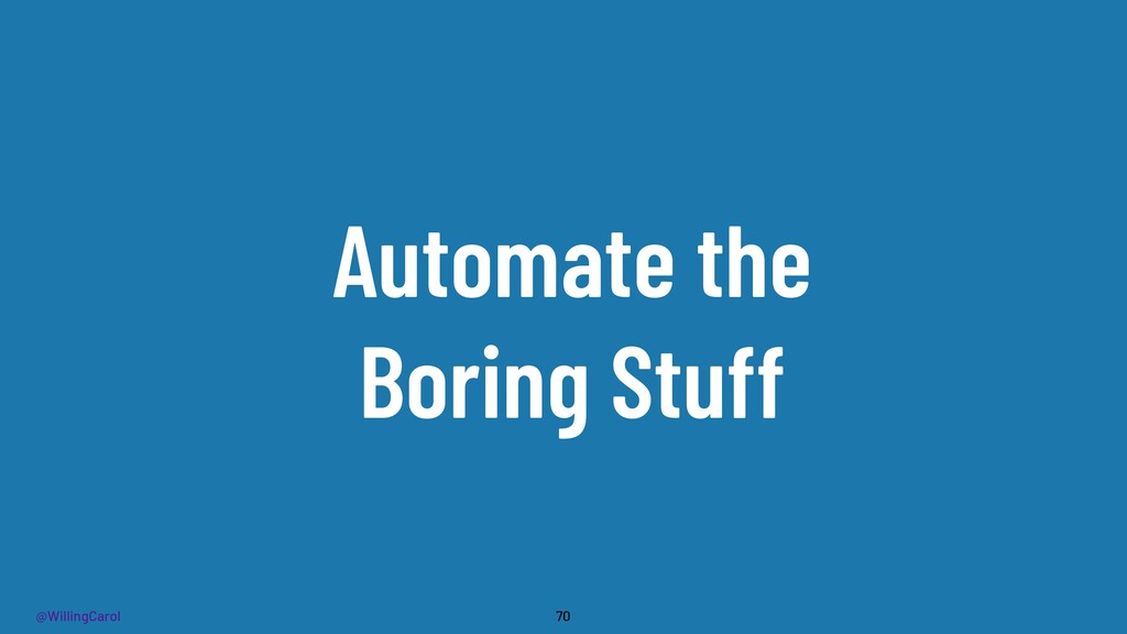 @WillingCarol Automate the Boring Stuff 70