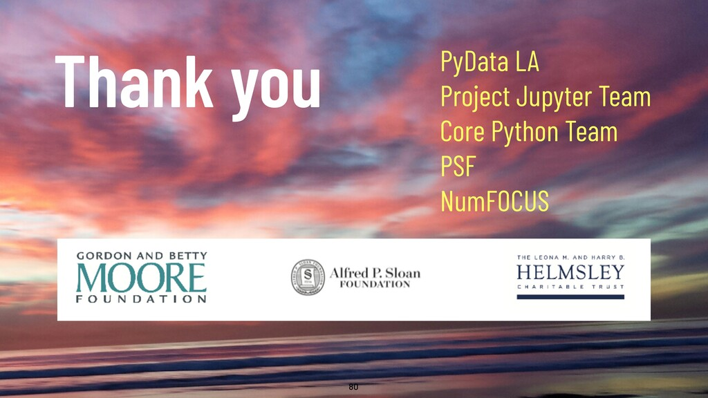 @WillingCarol 80 Thank you PyData LA Project Ju...