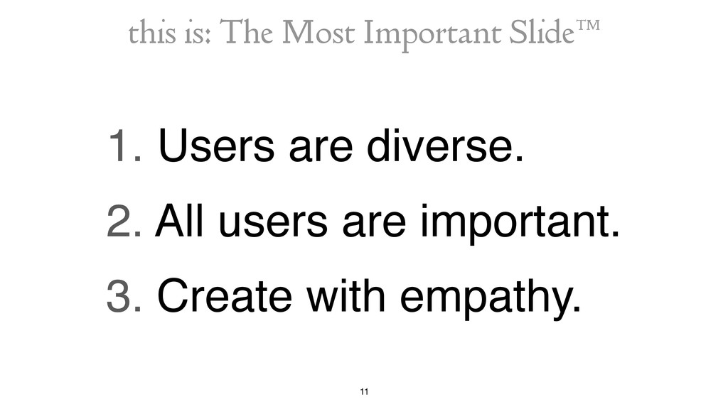 11 1. Users are diverse. 2. All users are impor...