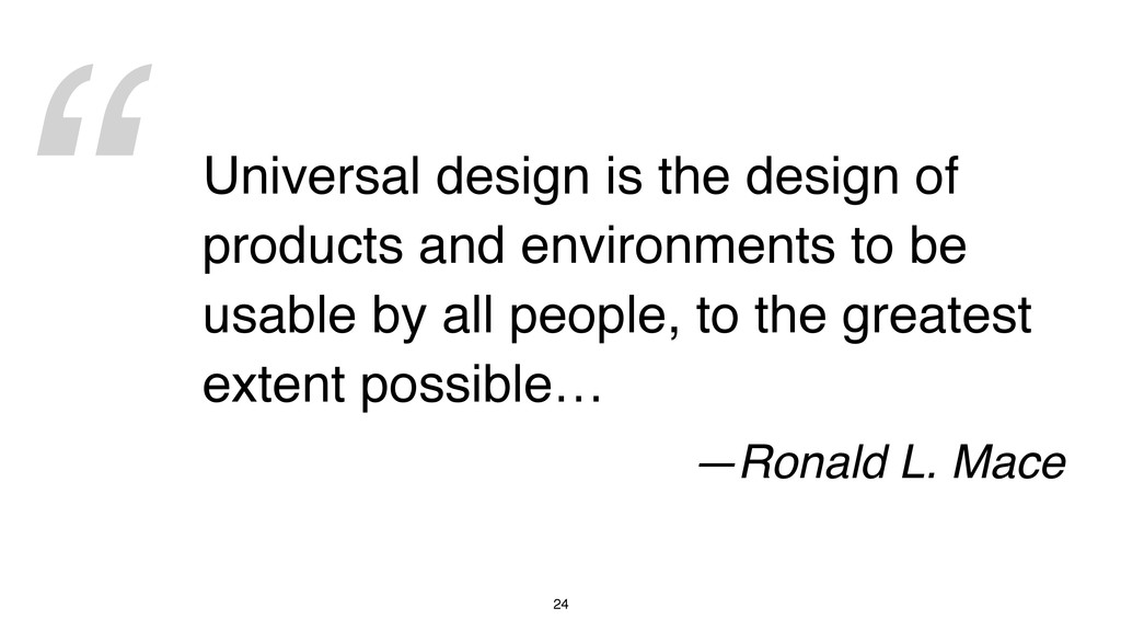 """ 24 Universal design is the design of products..."