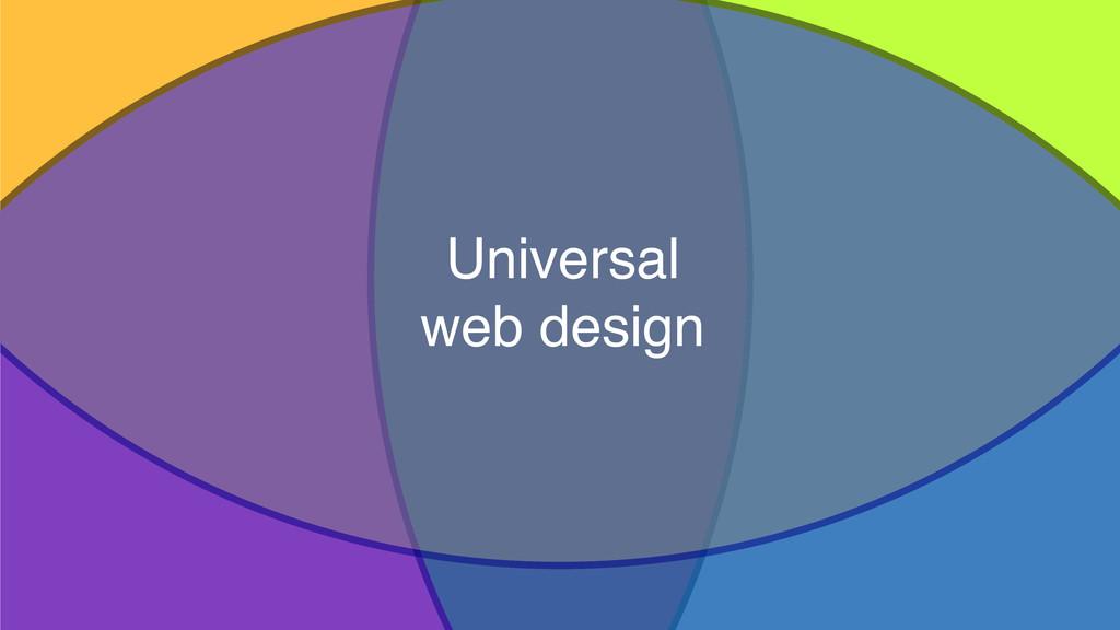 41 Universal web design Accessibility Progressi...