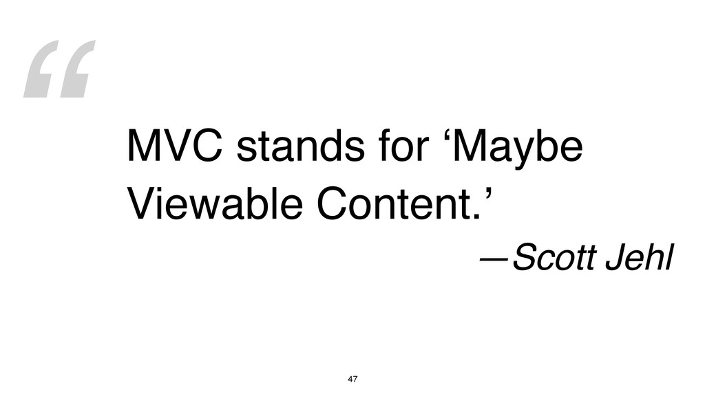 """ 47 MVC stands for 'Maybe Viewable Content.' —..."