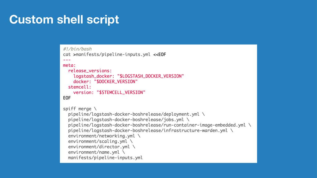 Custom shell script