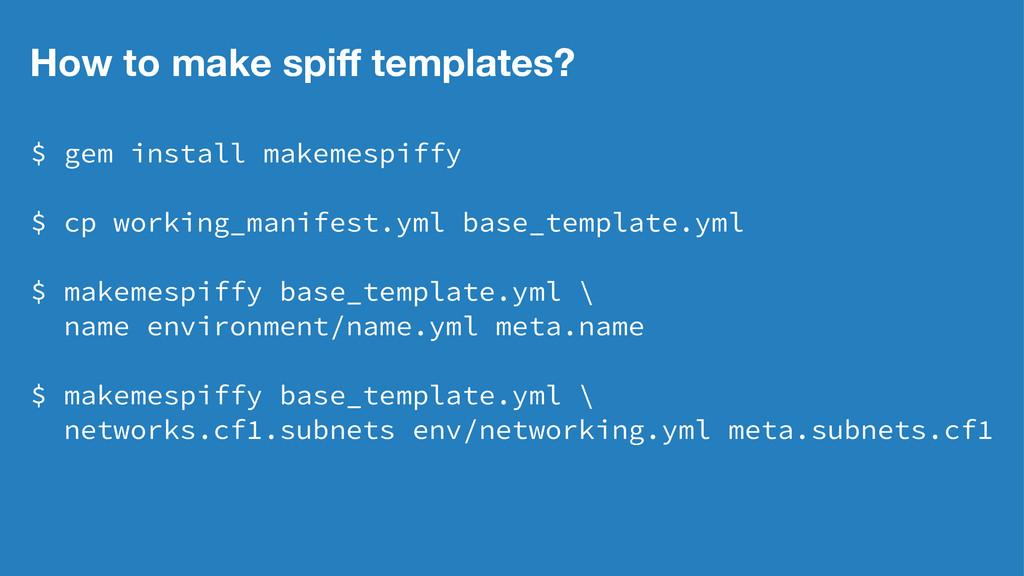 How to make spiff templates? $ gem install makem...