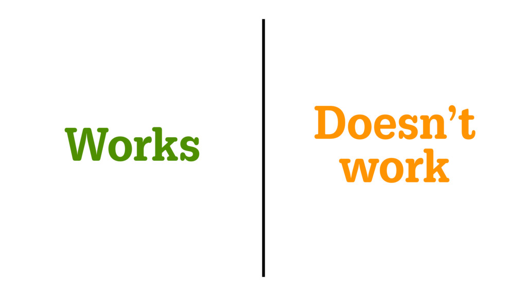Works Doesn't work