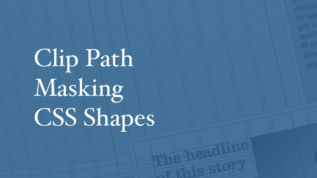 Clip Path Masking CSS Shapes