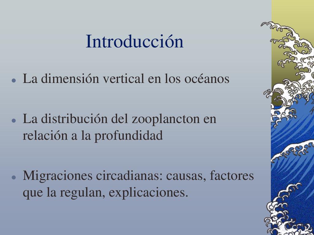 Introducción  La dimensión vertical en los océ...