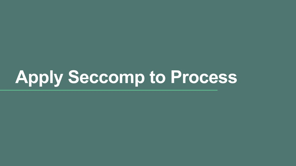 Apply Seccomp to Process
