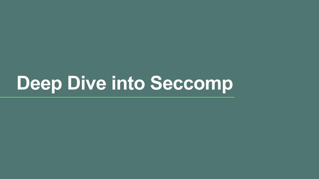 Deep Dive into Seccomp