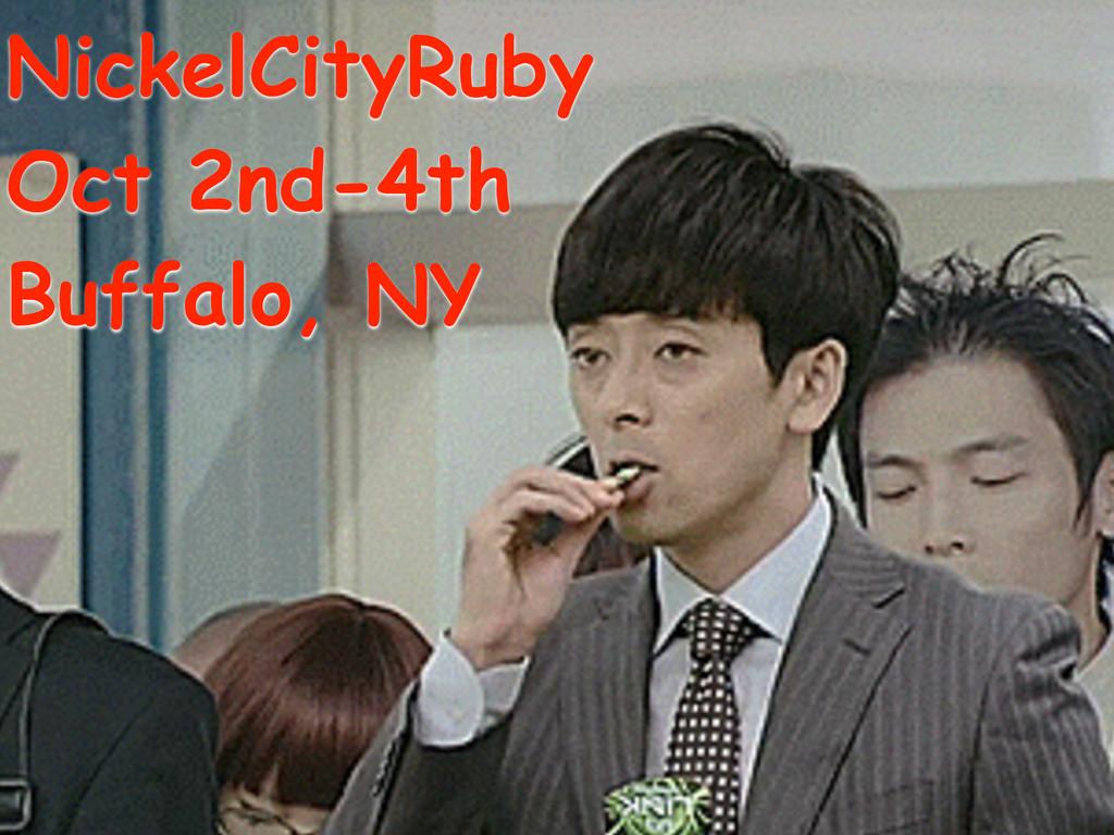 NickelCityRuby Oct 2nd-4th Buffalo, NY