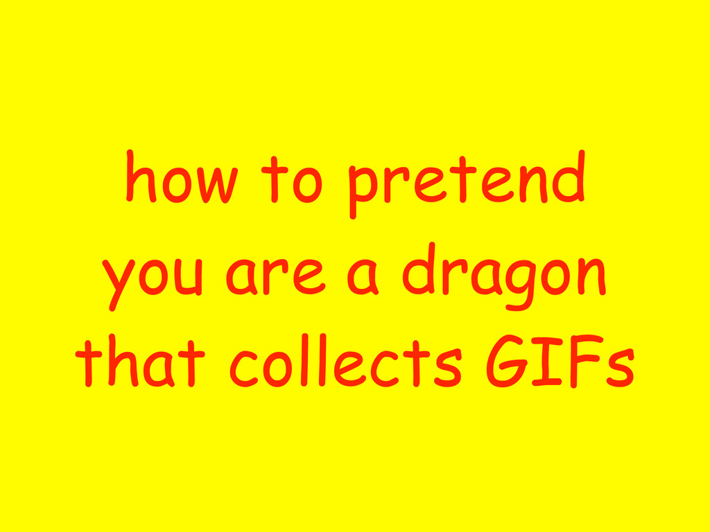 how to pretend you are a dragon that collects G...