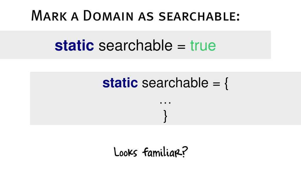 static searchable = true static searchable = { ...