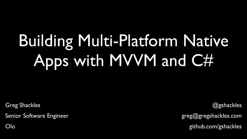 Building Multi-Platform Native Apps with MVVM a...