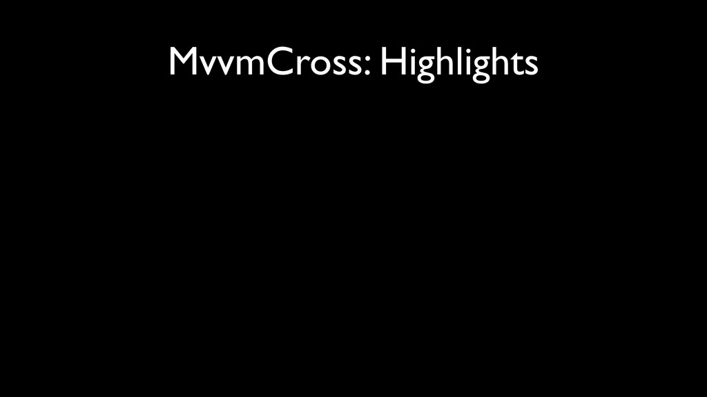 MvvmCross: Highlights