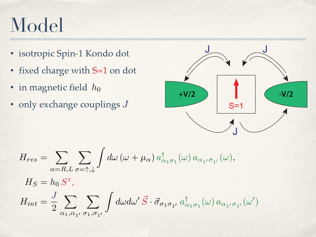 • isotropic Spin-1 Kondo dot • fixed charge with...
