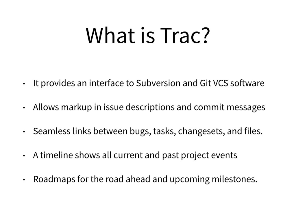 What is Trac? • It provides an interface to Sub...