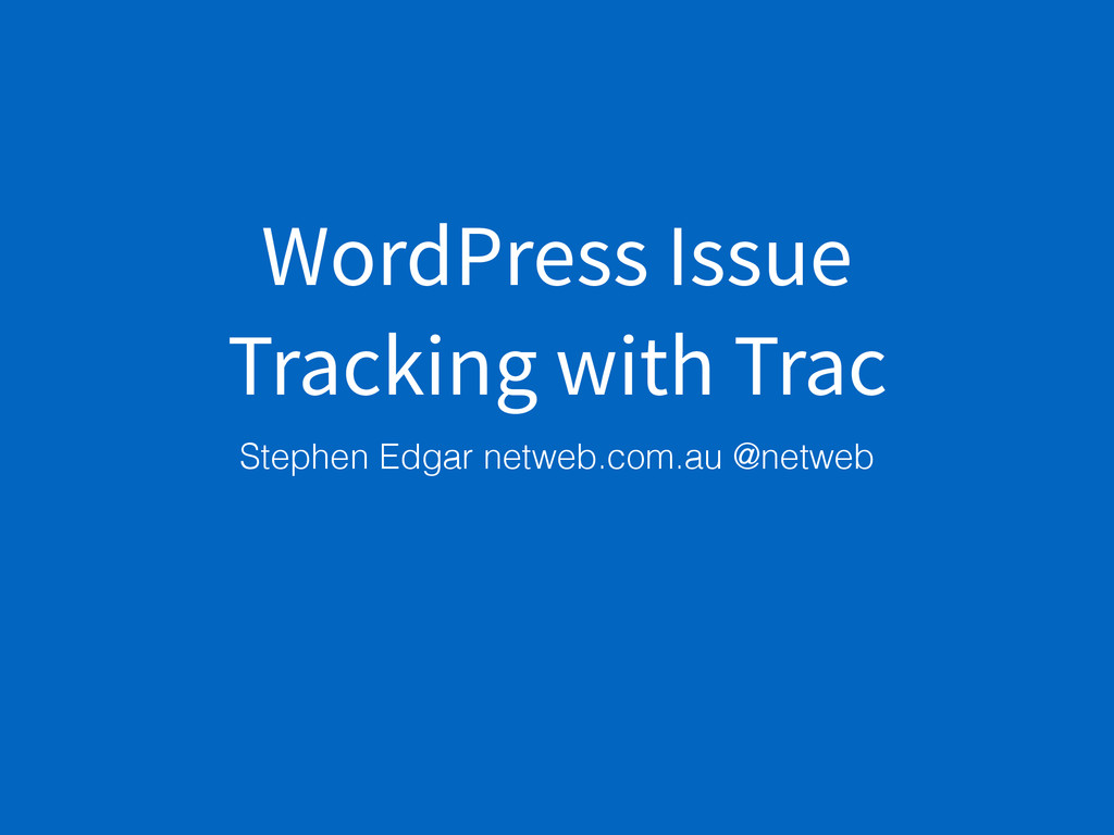 WordPress Issue Tracking with Trac Stephen Edga...