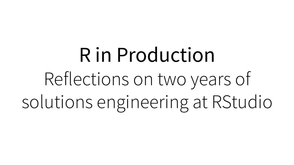 R in Production Reflections on two years of sol...