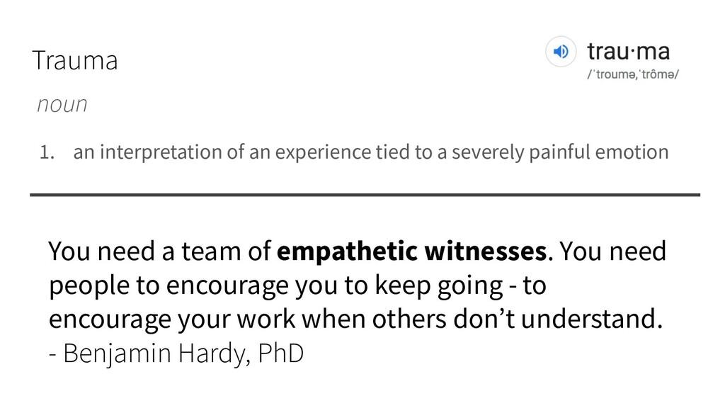 Trauma noun 1. an interpretation of an experien...